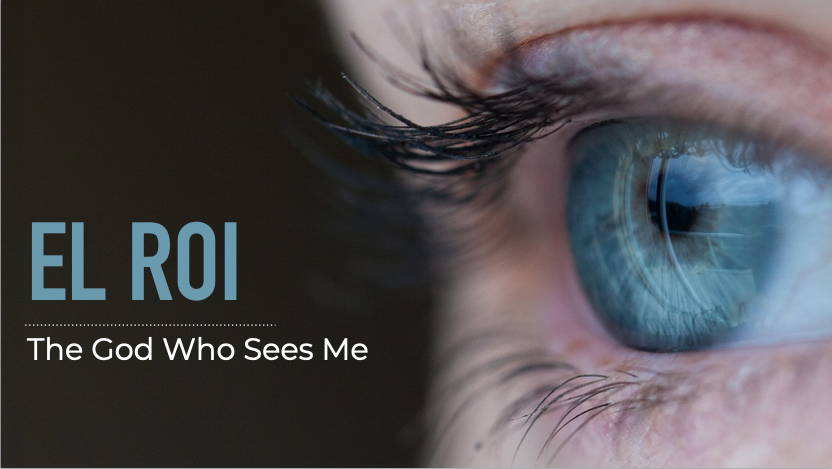 El Roi – The God Who Sees Me