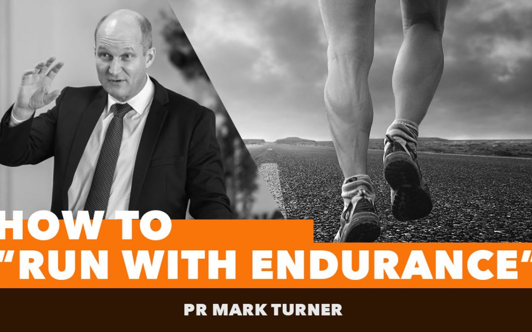 """How to """"Run with endurance"""""""
